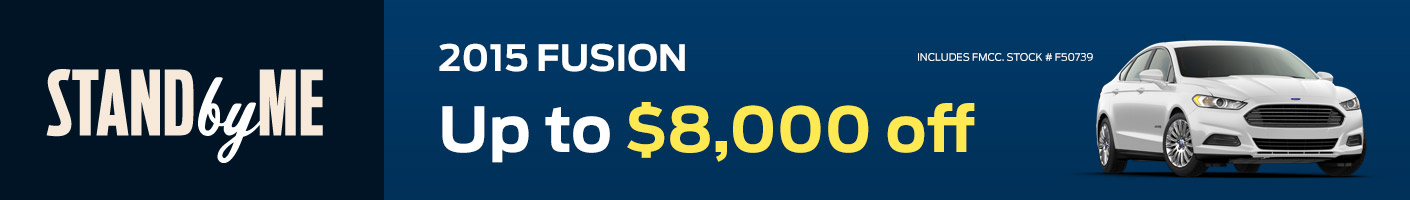 2015 Fusion Up to $8000 off